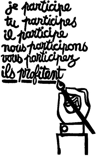 """Figure 1. French student poster from 1968 created at Atélier Populaire. In English it reads, """"I participate / you participate / he participates / we participate / you participate / they profit."""""""