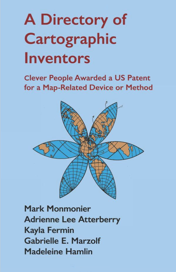 A Directory of Cartographic Inventors: Clever People Awarded a US Patent for a Map-Related Device or Method