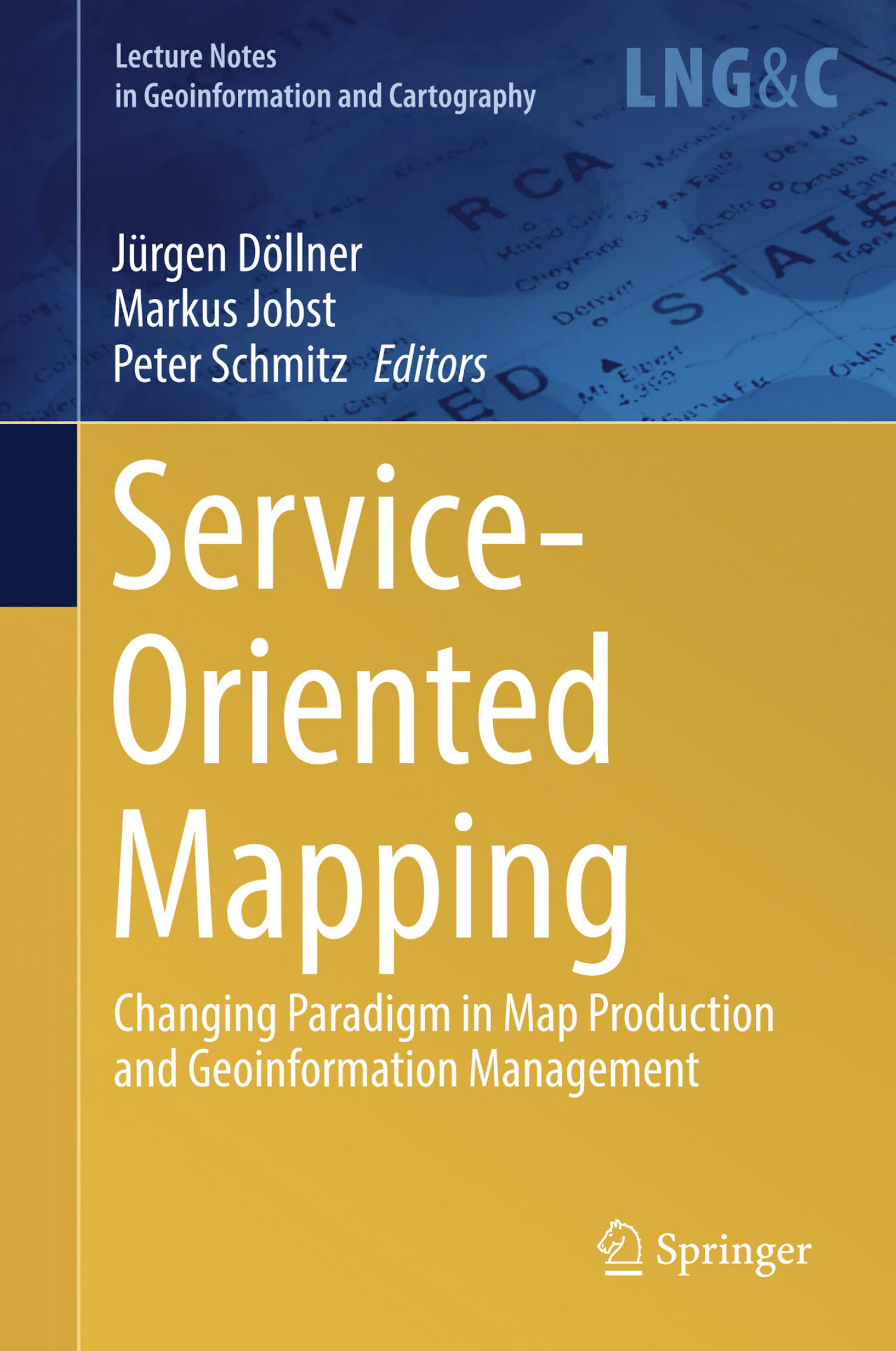 Service-Oriented Mapping: Changing Paradigm in Map Production and Geoinformation Management