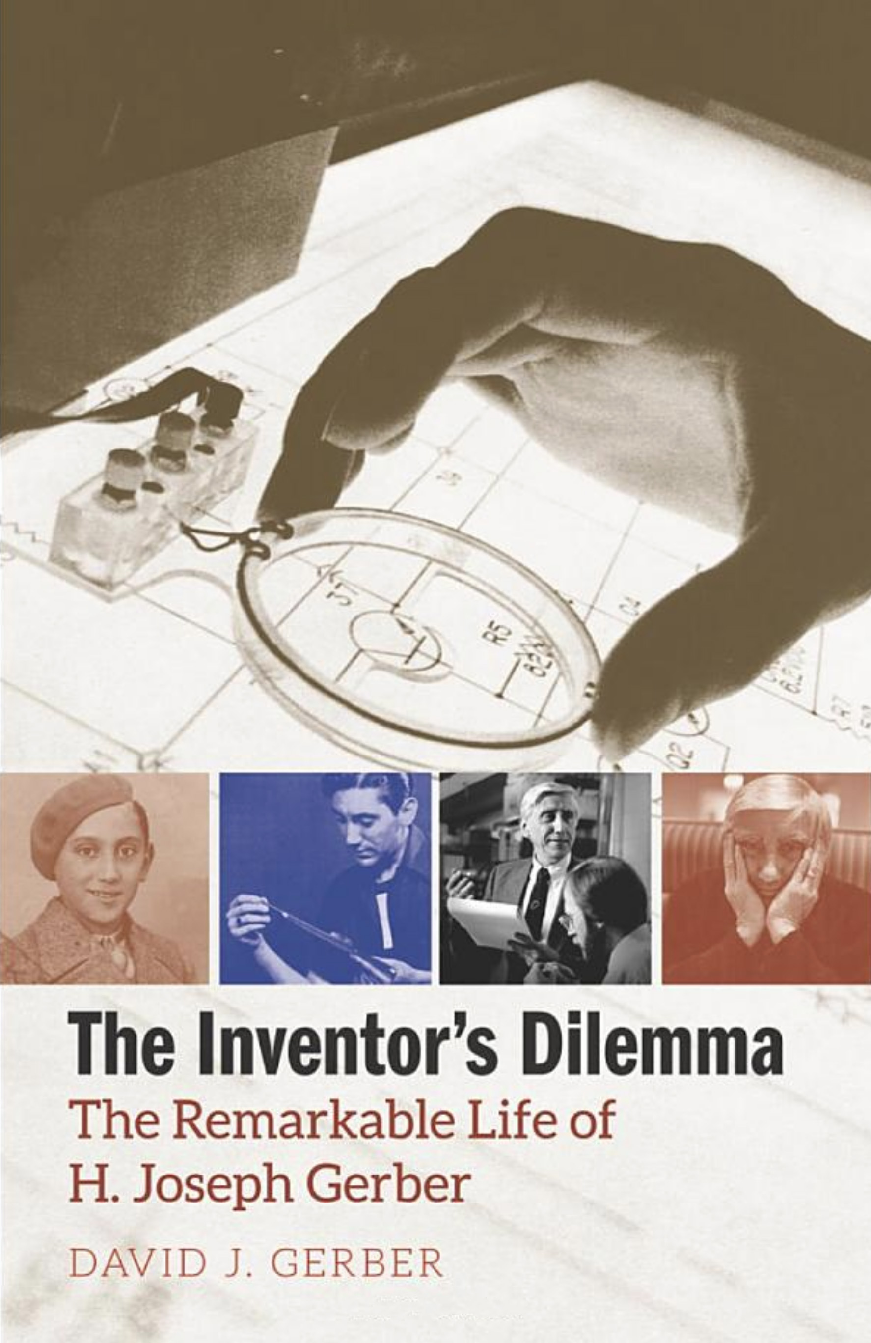 The Inventor's Dilemma: The Remarkable Life of H. Joseph Gerber