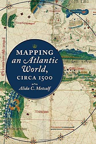 Mapping an Atlantic World, Circa 1500