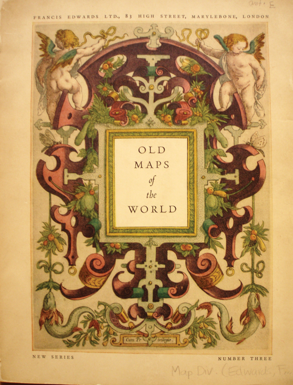 Figure 6. Cover of the Francis Edwards catalogue Old Maps of the World, otherwise known as Ancient Geography; a Catalogue of Atlases & Maps of All Parts of the World from XV Century to Present Day (London: F. Edwards Ltd., 1929). In his Author's Notes at the end of Cuckooz Contrey, Slessor acknowledged his debt to this beautifully produced and lyrical catalogue, one of four ew series catalogues debuted by the firm of Francis Edwards in 1929. Courtesy of the New York Public Library and of Francis Edwards Ltd.