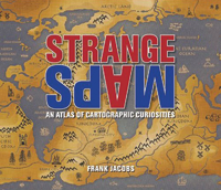 Review of Strange Maps: An Atlas of Cartographic Curiosities