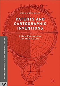 Patents and Cartographic Inventions: A New Perspective for Map History